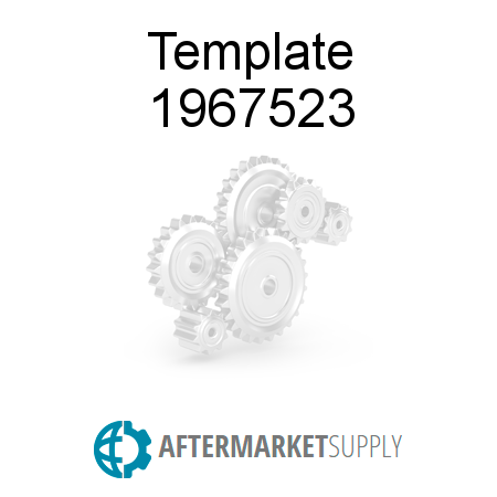 1967523 template fits caterpillar aftermarket supply