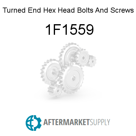 Turned End Hex Head Bolts And Screws - 1F1559