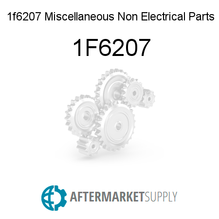 1f6207 Miscellaneous Non Electrical Parts - 1F6207