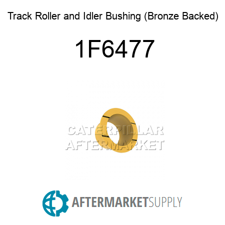 Track Roller and Idler Bushing (Bronze Backed) - 1F6477