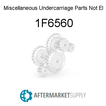 Miscellaneous Undercarriage Parts Not El 1F6560