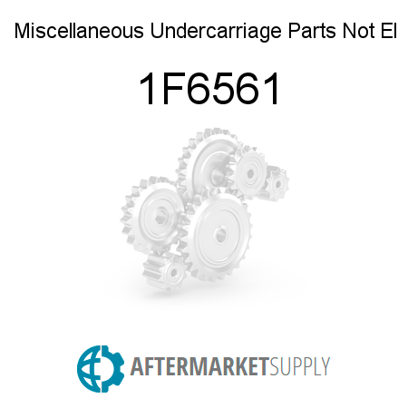 Miscellaneous Undercarriage Parts Not El - 1F6561