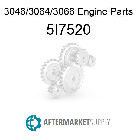 5I7520 - 3046/3064/3066 Engine Parts