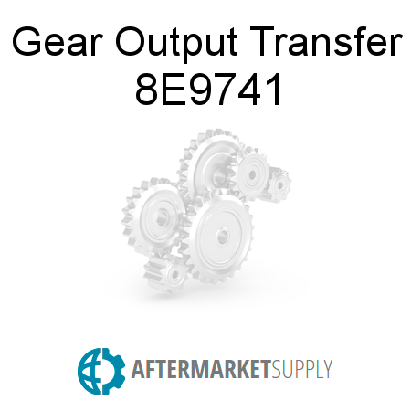 Gear Output Transfer - 8E9741