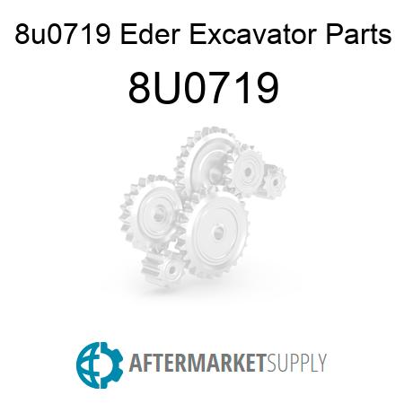 8U0719 - 8u0719 Eder Excavator Parts
